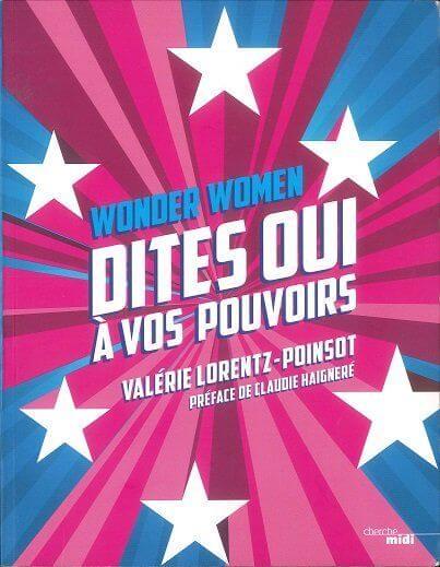 Libro Wonder Women Dite Si Ai Vostri Poteri