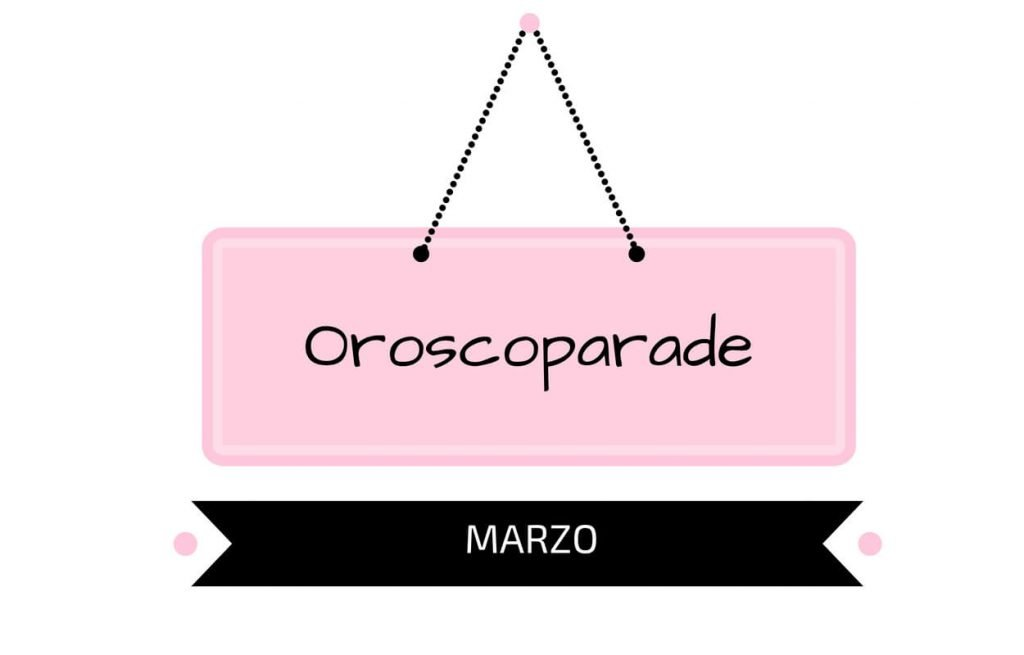 Oroscopo Marzo