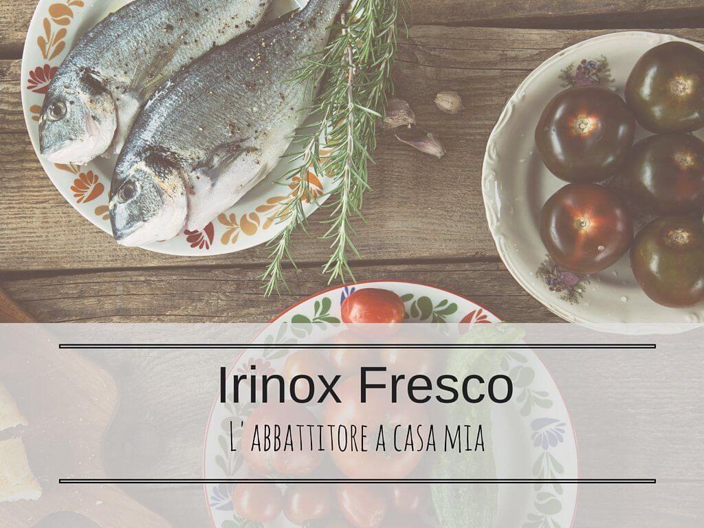 Irinox Fresco abbattitore