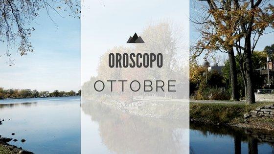 Oroscopo ottobre 2017